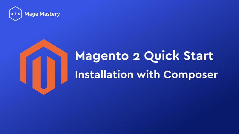 Magento 2 Quick Start: Installation using Composer
